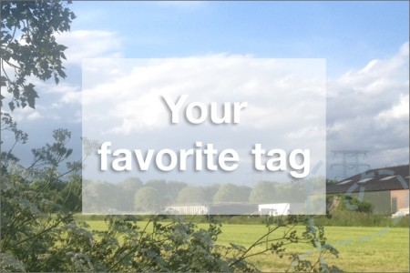 Tag #6: Your favorite tag