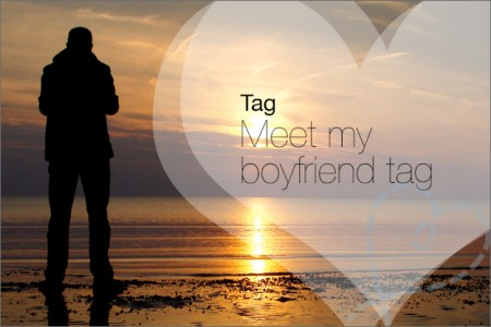 Tag 11: Meet my boyfriend tag