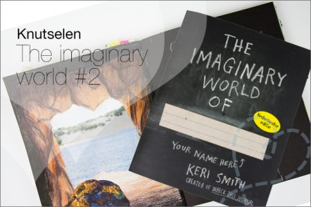 Knutselen: The imaginary world of… #2