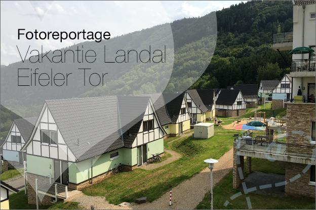 Vakantieverslag landal Eifeler Tor