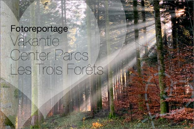 Foto verslag vakantie CenterParcs les trois forest