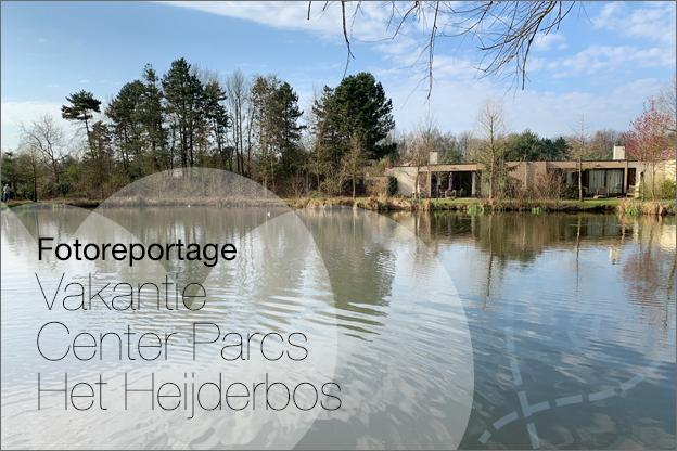 Vakantie verslag CenterParcs het Heijderbos