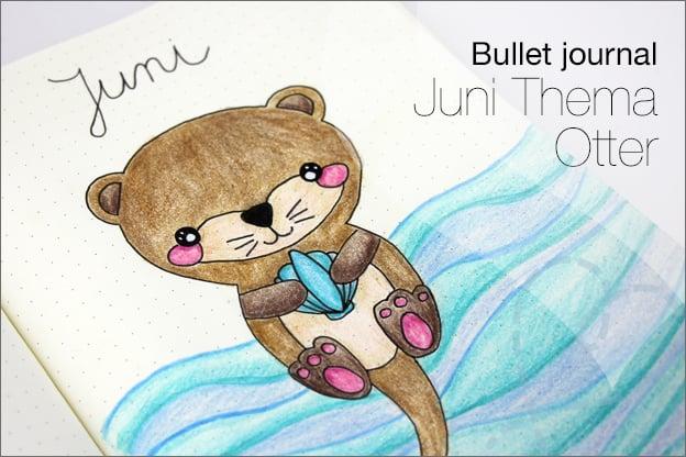 Bullet journal juni thema otter inspiratie