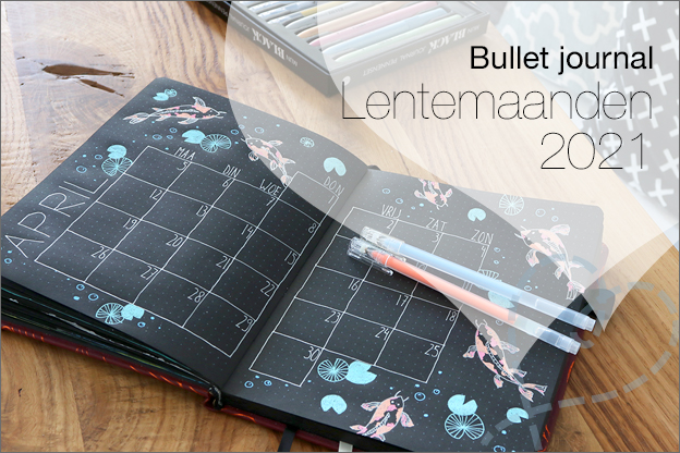 bullet journal lentemaanden 2021 inspiratie uitleg